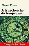 A la recherche du temps perdu (Edition enrichie): L'intégrale des 7 livres (French Edition)