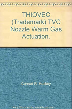 THIOVEC (Trademark) TVC Nozzle Warm Gas Actuation.