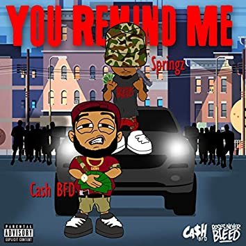 You Remind Me (feat. Springz)