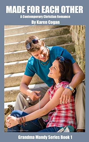 Book: Made for Each Other - A Contemporary Christian Romance (Grandma Mandy Series Book 1) by Karen Cogan