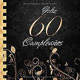 Feliz 60 Cumpleaños: Libro de Visitas I Elegante Encuadernación en Oro y Negro I Para 30 personas I ...