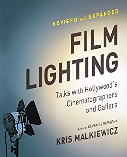 Film Lighting: Talks with Hollywood's Cinematographers and Gaffer by [Kris Malkiewicz]
