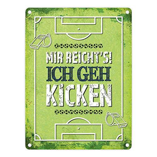 trendaffe - Metallschild mit Spruch: Mir reicht's! Ich GEH kicken