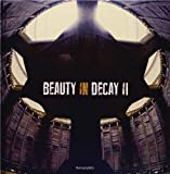 Beauty in Decay II - Urbex by RomanyWG (1-Oct-2012) Hardcover