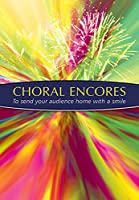 Choral Encores: To Send Your Audience Home with a Smile