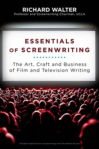 Essentials of Screenwriting: The Art, Craft, and Business...