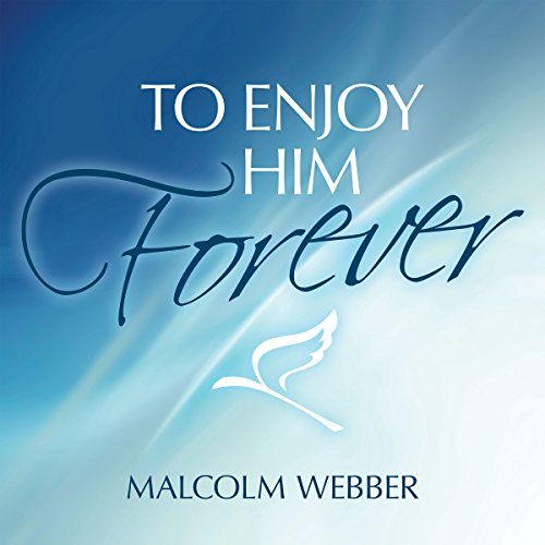To Enjoy Him Forever audiobook cover art