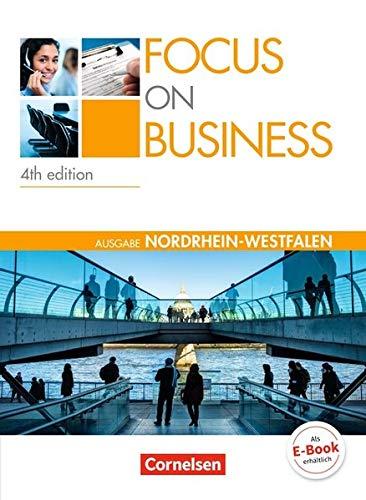 Focus on Business - 4th Edition - Nordrhein-Westfalen: B1/B2 - Schülerbuch