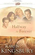 Halfway to Forever (Forever Faithful, Book 3) by Kingsbury, Karen (2002) Paperback