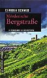 Mörderische Bergstraße: 11 Krimis und 125 Freizeittipps (Kriminelle Freizeitführer im GMEINER-Verlag) - Claudia Schmid
