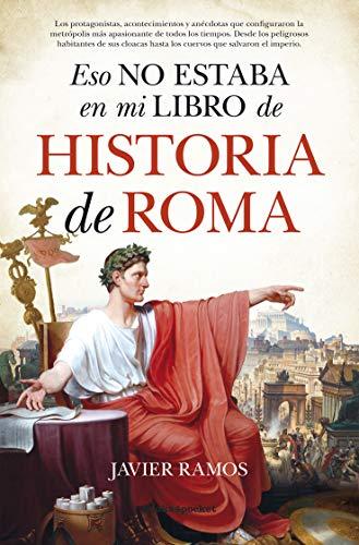 Eso no estaba en mi libro de Historia de Roma (B) (Ensayo y divulgación (Bolsillo))