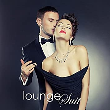 Lounge Suit - The Best Lounge Music & Sexy Songs Luxury Cafè Collection