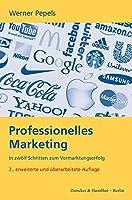 Professionelles Marketing: In zwoelf Schritten zum Vermarktungserfolg