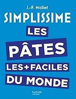 Simplissime les Pâtes les plus faciles du monde de Jean-François Mallet
