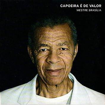 Capoeira É de Valor