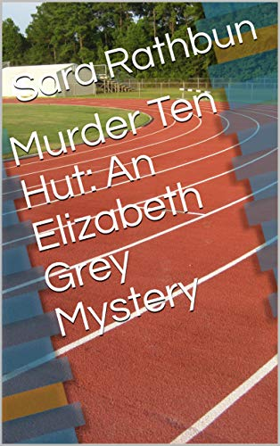 Murder Ten Hut: An Elizabeth Grey Mystery (The Adventures of Detective Grey Book 1) (English Edition)