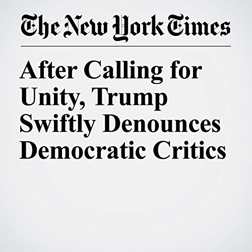 After Calling for Unity, Trump Swiftly Denounces Democratic Critics audiobook cover art