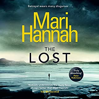 The Lost                   By:                                                                                                                                 Mari Hannah                               Narrated by:                                                                                                                                 Colleen Prendergast                      Length: 11 hrs and 44 mins     44 ratings     Overall 4.3