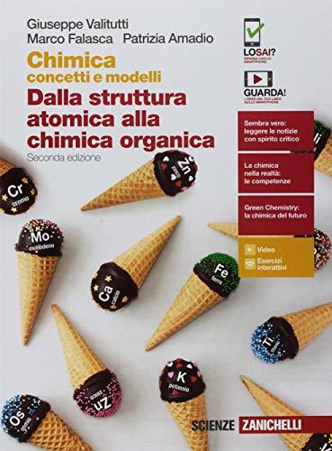 Chimica: concetti e modelli. Dalla struttura atomica alla chimica organica. Per le Scuole superiori. Con Contenuto digitale (fornito elettronicamente)