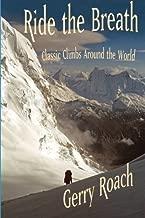 Ride the Breath bw: Classic Climbs Around the World