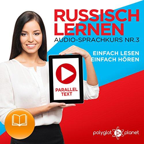 Couverture de Russisch Lernen | Einfach Lesen | Einfach Hören [Learn Russian – Easy Reading, Easy Listening]