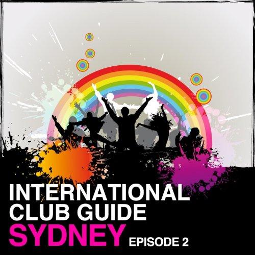International Club Guide Sydney (Episode 2)