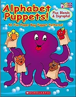 Alphabet Puppets: 46 Fun Paper Bag Puppet Patterns Plus Blends & Digraphs