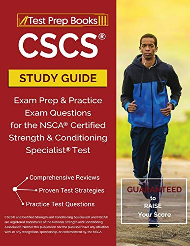 CSCS Study Guide: Exam Prep & Practice Exam Questions for the NSCA Certified Strength & Conditioning Specialist Test: Test Prep Books