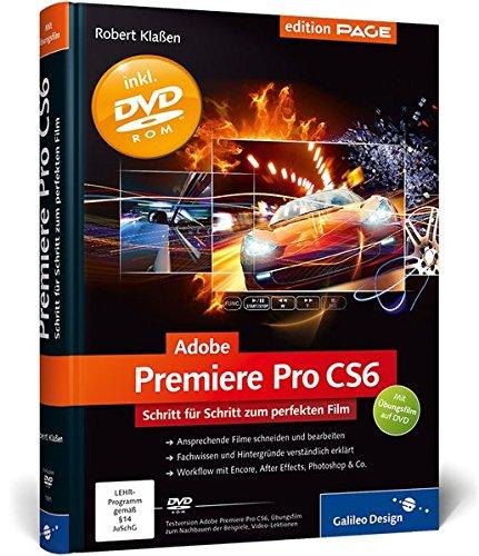 Adobe Premiere Pro CS6: Schritt für Schritt zum perfekten Film (Galileo Design)