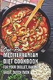 One-pot Mediterranean Diet Cookbook For Your Skillet, Baking Sheet, Dutch Oven: Pesco-Mediterranean Diet Cookbook