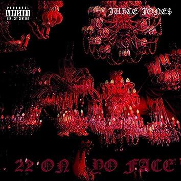 22 on Yo Face
