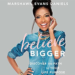 Believe Bigger     Discover the Path to Your Life Purpose              Auteur(s):                                                                                                                                 Marshawn Evans Daniels                               Narrateur(s):                                                                                                                                 Marshawn Evans Daniels                      Durée: 10 h et 42 min     5 évaluations     Au global 5,0