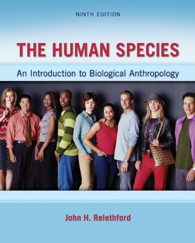The Human Species: An Introduction to Biological Anthropology, 9th Edition