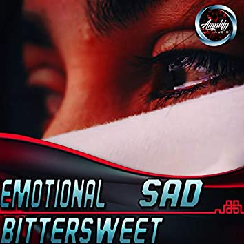 Emotional Sad Bittersweet