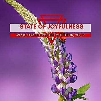 State Of Joyfulness - Music For Healing And Meditation, Vol. 9