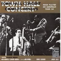 Town Hall Concert by Charles Mingus (1991-07-01)