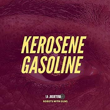 Kerosene Gasoline