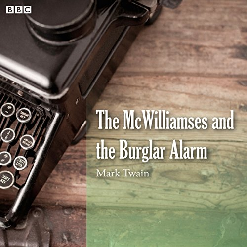 Mark Twain's The McWilliamses and the Burglar Alarm (BBC Radio 4: Afternoon Reading) audiobook cover art