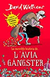 La increïble història de... L'àvia gàngster (Col·lecció David Walliams)