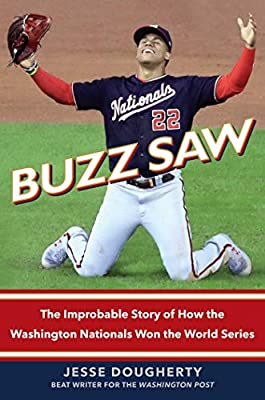 Buzz Saw: The Improbable Story of How the Washington Nationals Won the World Series by Simon & Schuster