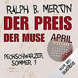 Der Preis der Muse - April: Pechschwarzer Sommer 1