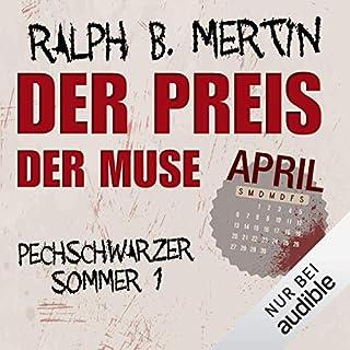 Der Preis der Muse - April     Pechschwarzer Sommer 1              Autor:                                                                                                                                 Ralph B. Mertin                               Sprecher:                                                                                                                                 Hanna Jansen                      Spieldauer: 2 Std. und 26 Min.     139 Bewertungen     Gesamt 3,0