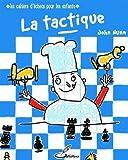La tactique - Les cahiers d'échecs pour les enfants