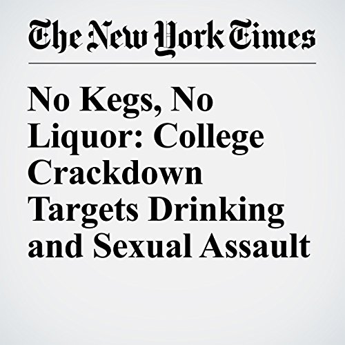 No Kegs, No Liquor: College Crackdown Targets Drinking and Sexual Assault audiobook cover art