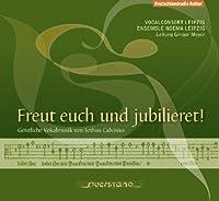 Freut Euch Und Jubilieret by Calvisius