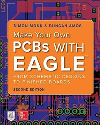 Make Your Own PCBs with EAGLE: From Schematic Designs to Finished Boards by Simon Monk Duncan Amos(2017-07-10)