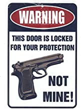 Warning Door Locked For Your Protection – Funny Metal Sign for your garage, man cave, yard or wall. By Sign Dragon