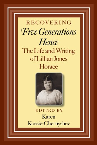 Recovering Five Generations Hence: The Life and Writing of Lillian Jones Horace (Centennial Series of the Association of Former Students, Texas A&M University Book 120) (English Edition)