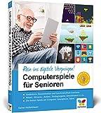 Computerspiele für Senioren: Gedächtnis-Training und Gehirnjogging mit Computerspielen: Entdecken Sie die besten Games für Senioren!