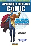 Aprende a dibujar cómic: anatomía de superhérores by Ariel;Canale, Martin Olivetti(2014-01-09)